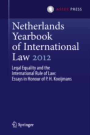 yearbook of international law volume  yearbook of international law volume 43 2012 legal equality and the international rule of law essays in honour of p h kooijmans