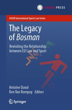Frontcover The Legacy of Bosman - Revisiting the Relationship between EU Law and Sport
