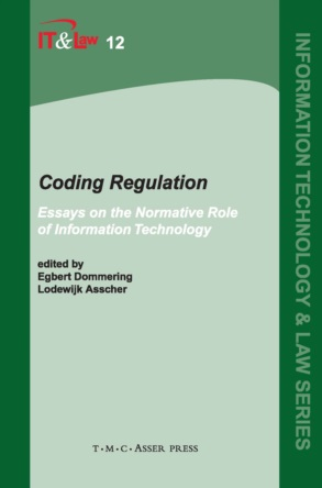coding regulation essays on the normative role of information  coding regulation essays on the normative role of information technology information technology and law series