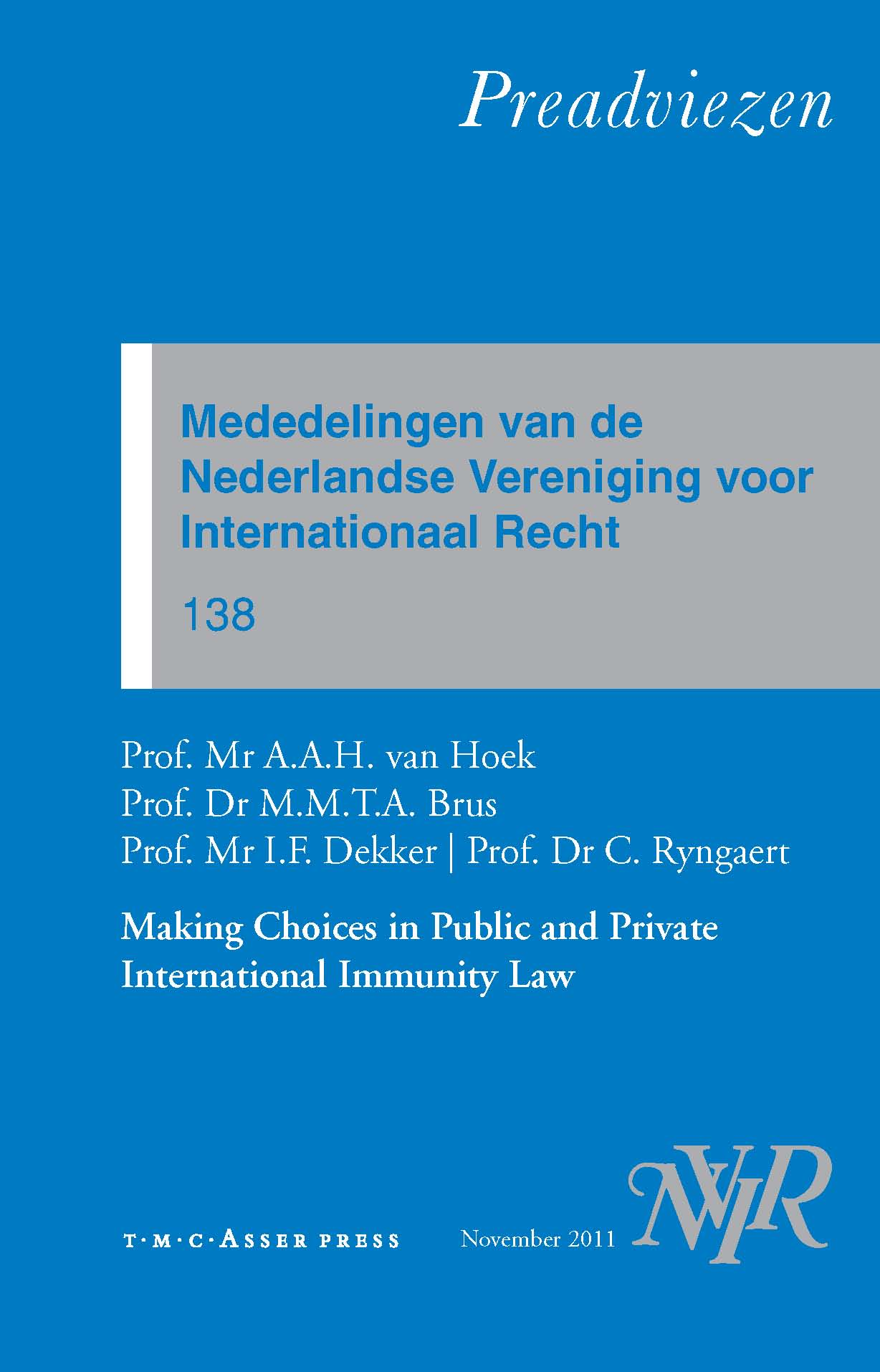 Mededelingen van de Nederlandse Vereniging voor Internationaal Recht – Nr. 138 – Making Choices in Public and Private International Immunity Law