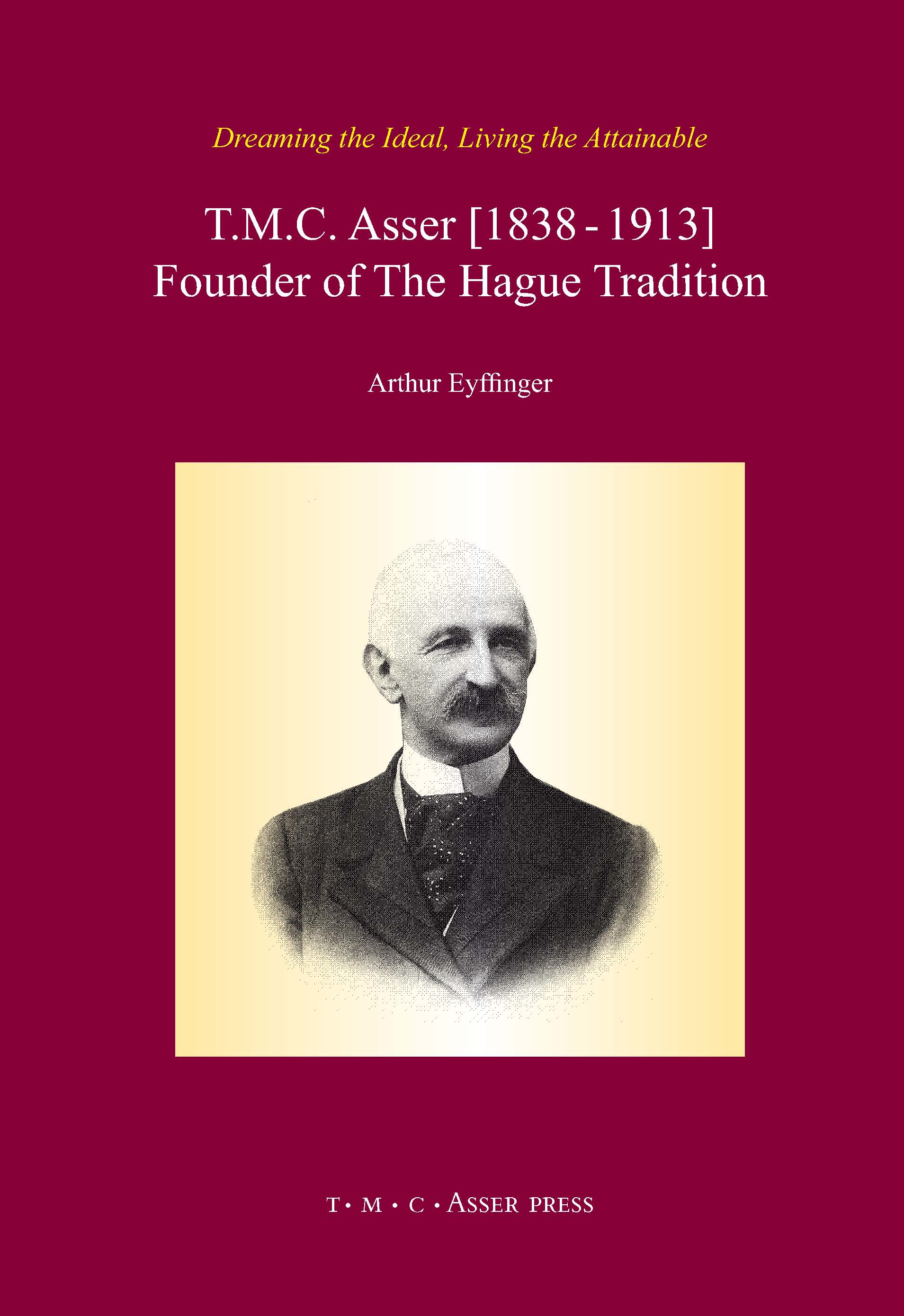 T.M.C. Asser [1838 - 1913] - Founder of The Hague Tradition