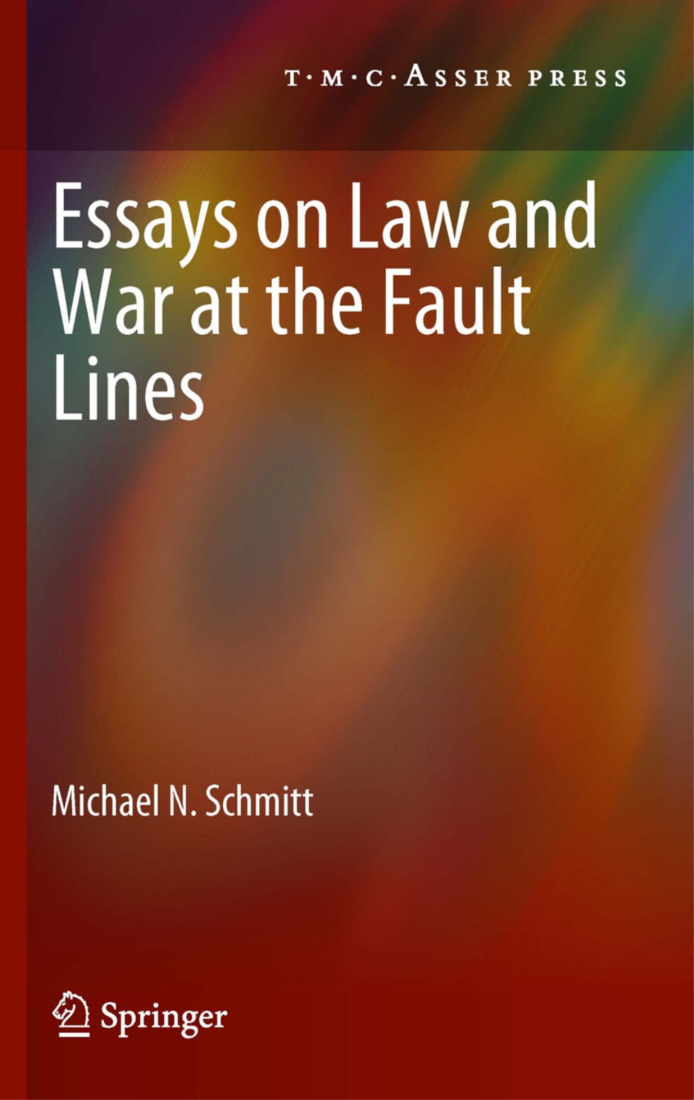 Essays on Law and War at the Fault Lines
