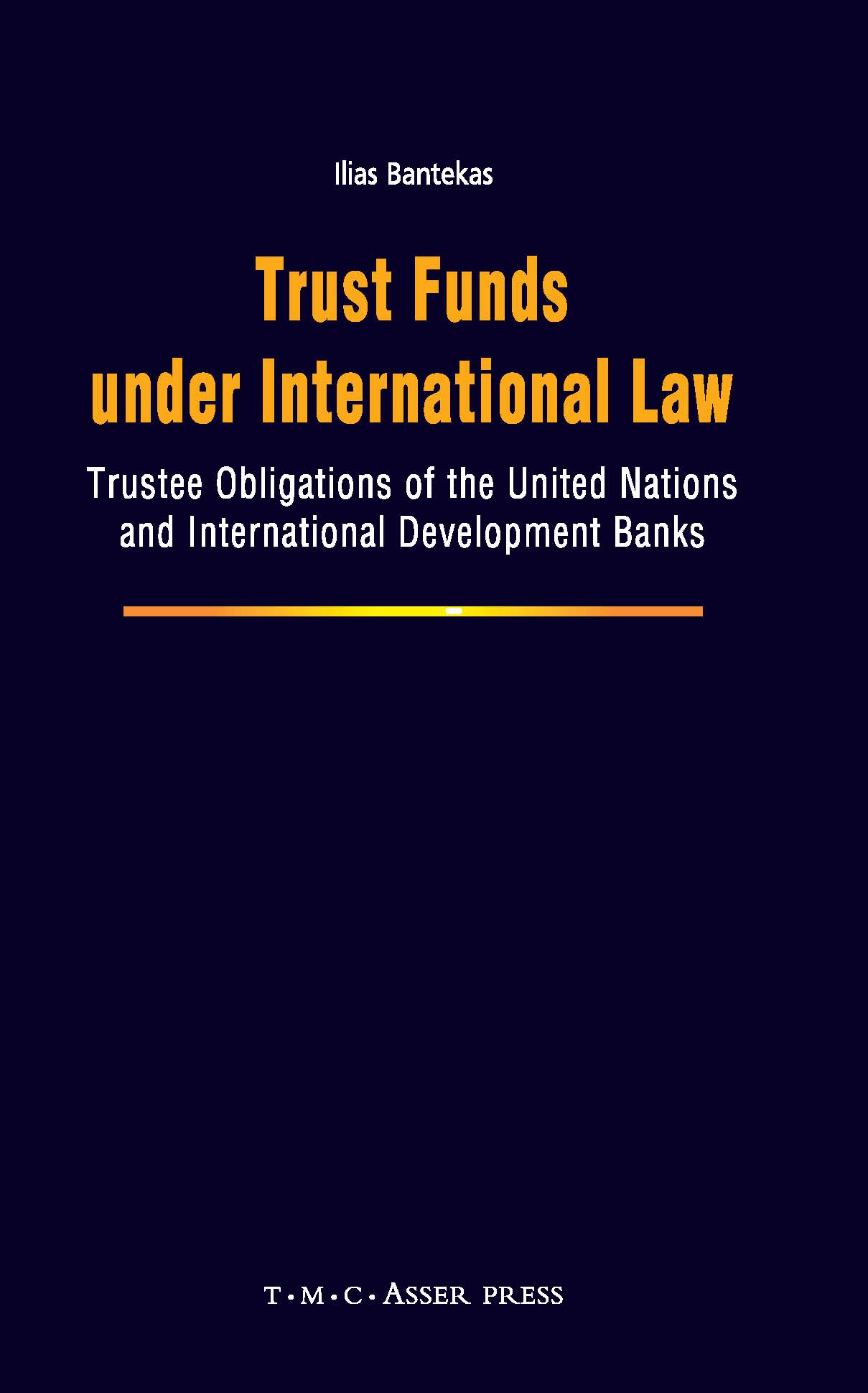Trust Funds under International Law - Trustee obligations of the United Nations and International Development Banks