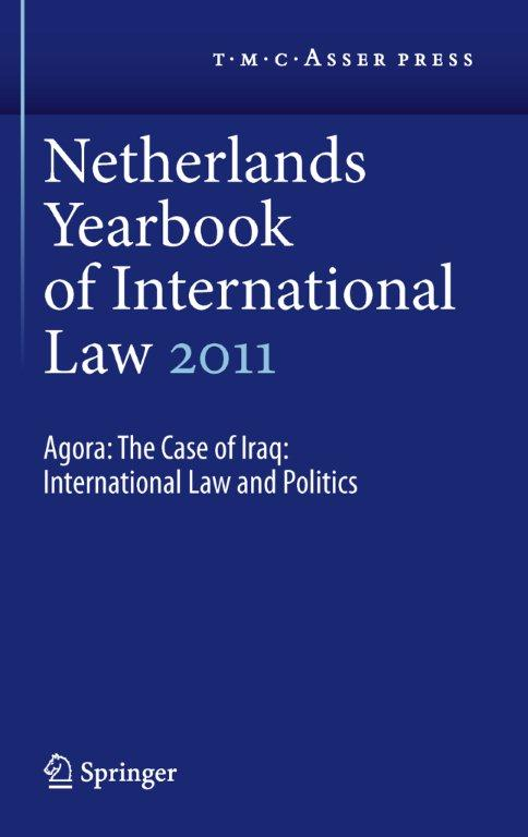Netherlands Yearbook of International Law - Volume 42, 2011 - Agora: The Case of Iraq: International Law and Politics