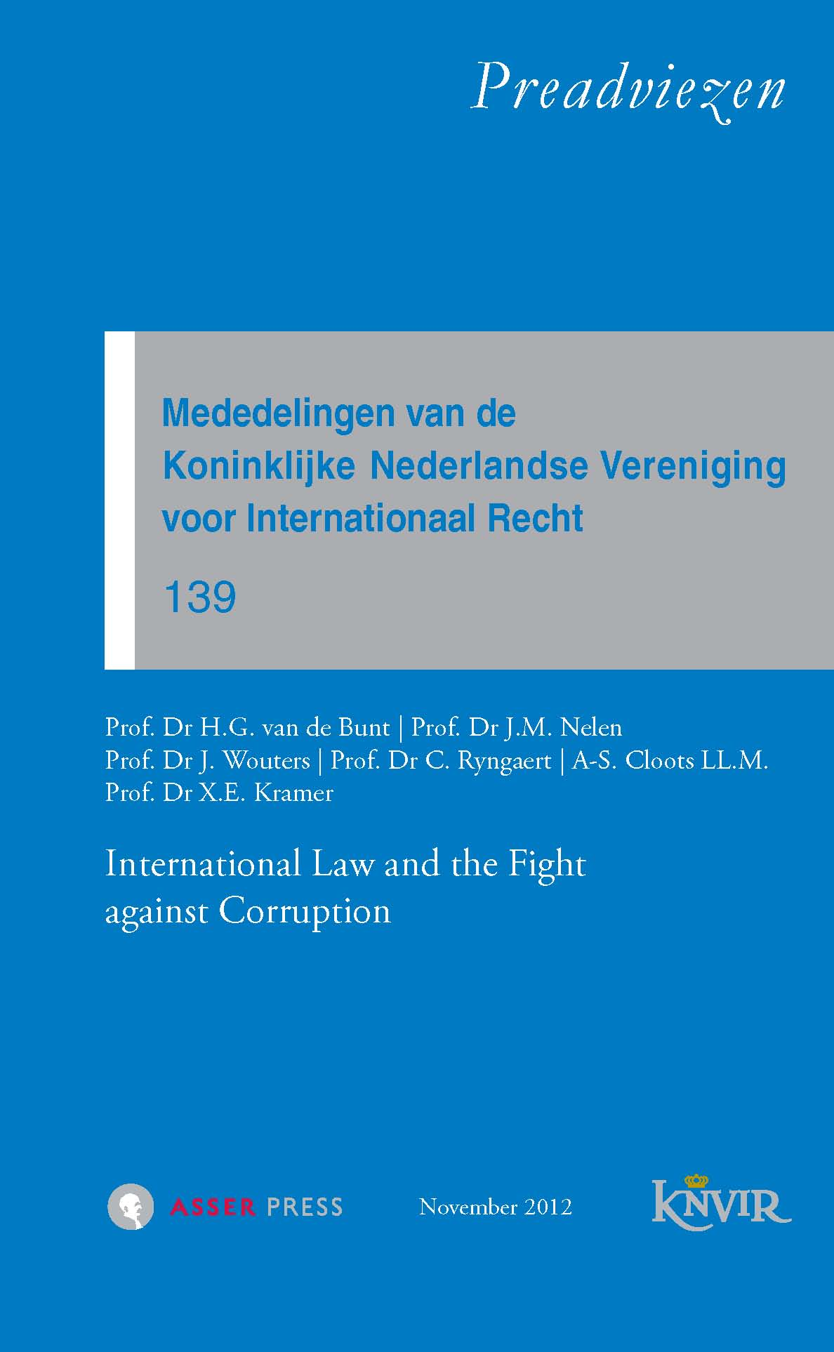 Mededelingen van de Koninklijke Nederlandse Vereniging voor Internationaal Recht – Nr. 139 – International Law and the Fight against Corruption