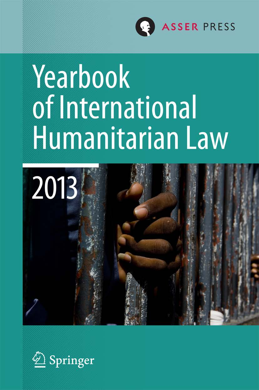 Yearbook of International Humanitarian Law 2013 - Volume 16