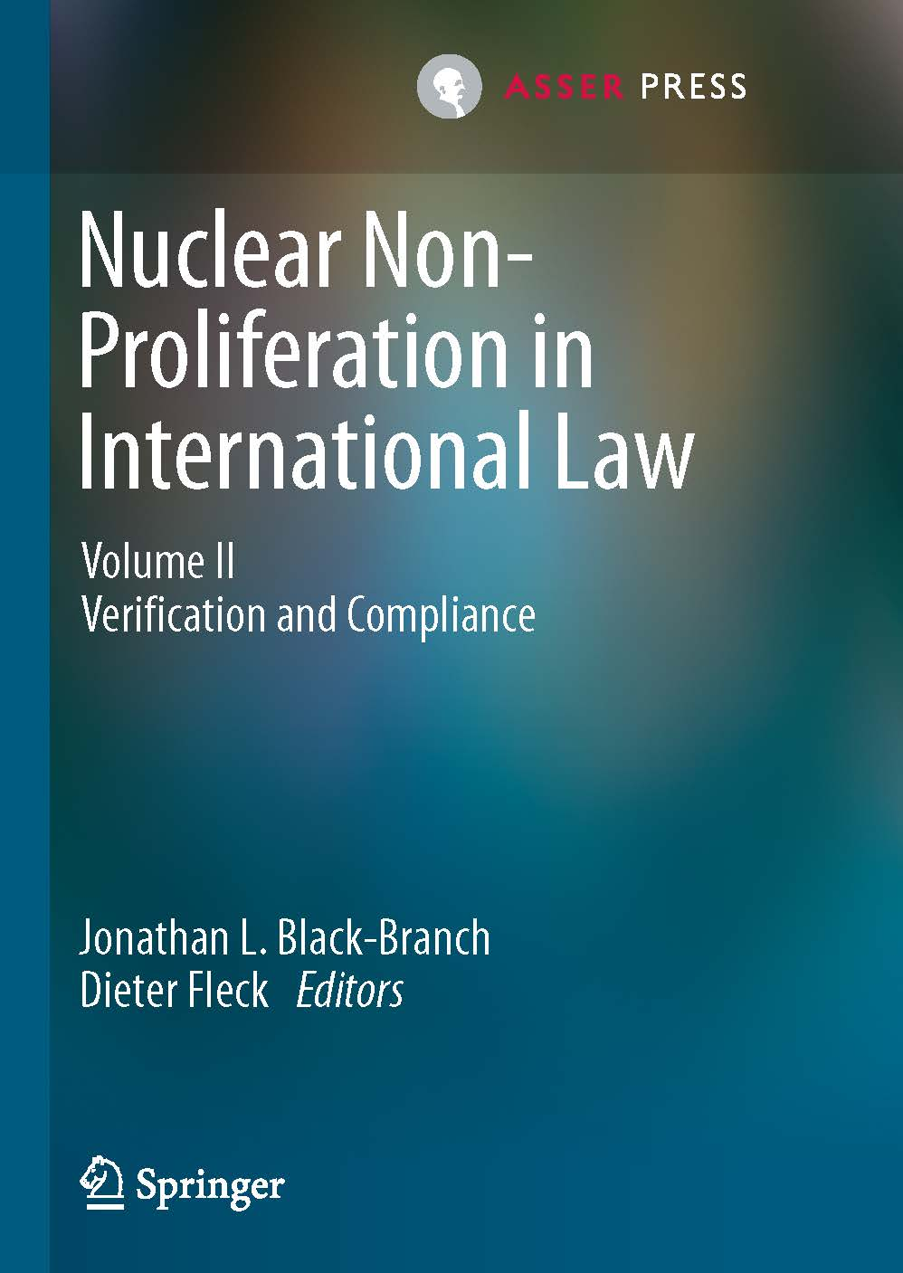 Nuclear Non-Proliferation in International Law - Volume II - Verification and Compliance