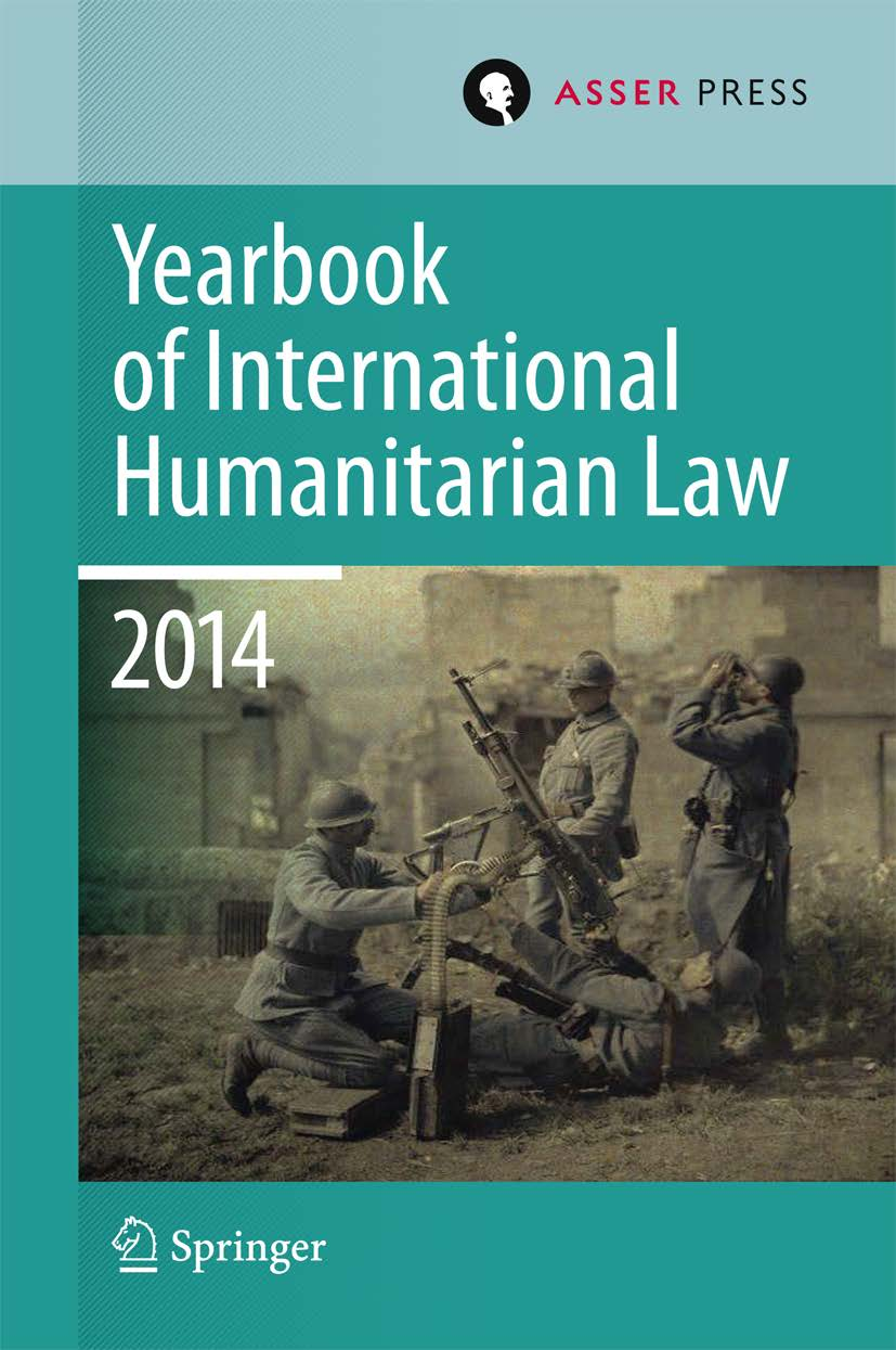 Yearbook of International Humanitarian Law 2014 - Volume 17
