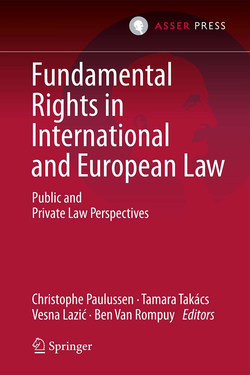 Fundamental Rights in International and European Law - Public and Private Law Perspectives