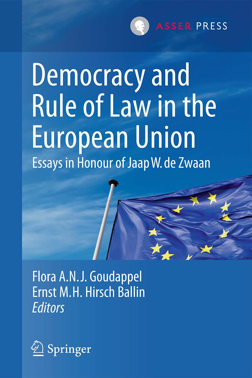 Democracy and Rule of Law in the European Union - Essays in Honour of Jaap W. de Zwaan
