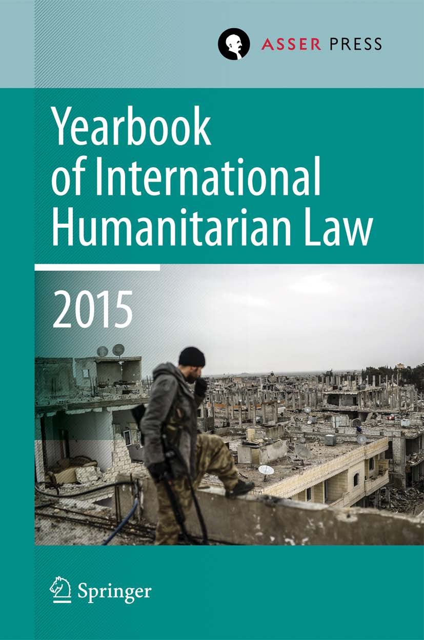 Yearbook of International Humanitarian Law 2015 -  Volume 18