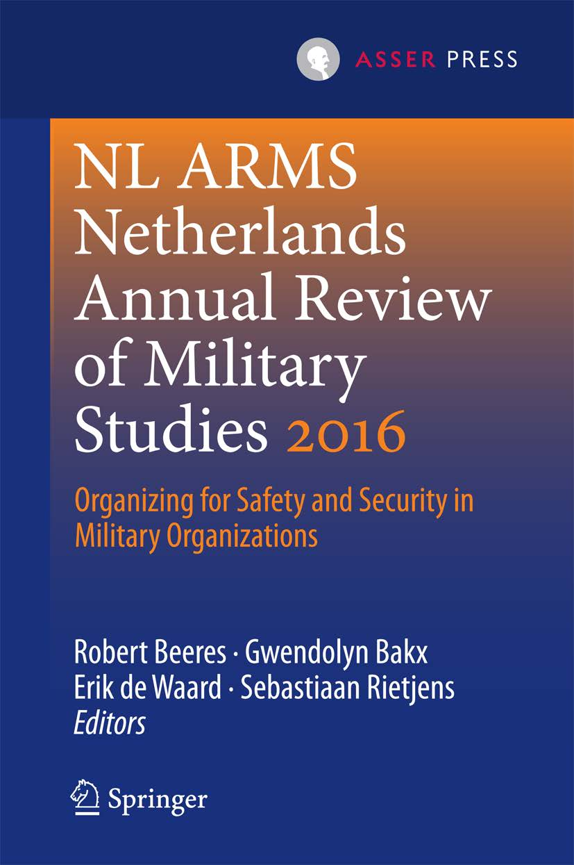 Netherlands Annual Review of Military Studies 2016 - Organizing for Safety and Security in Military Organizations