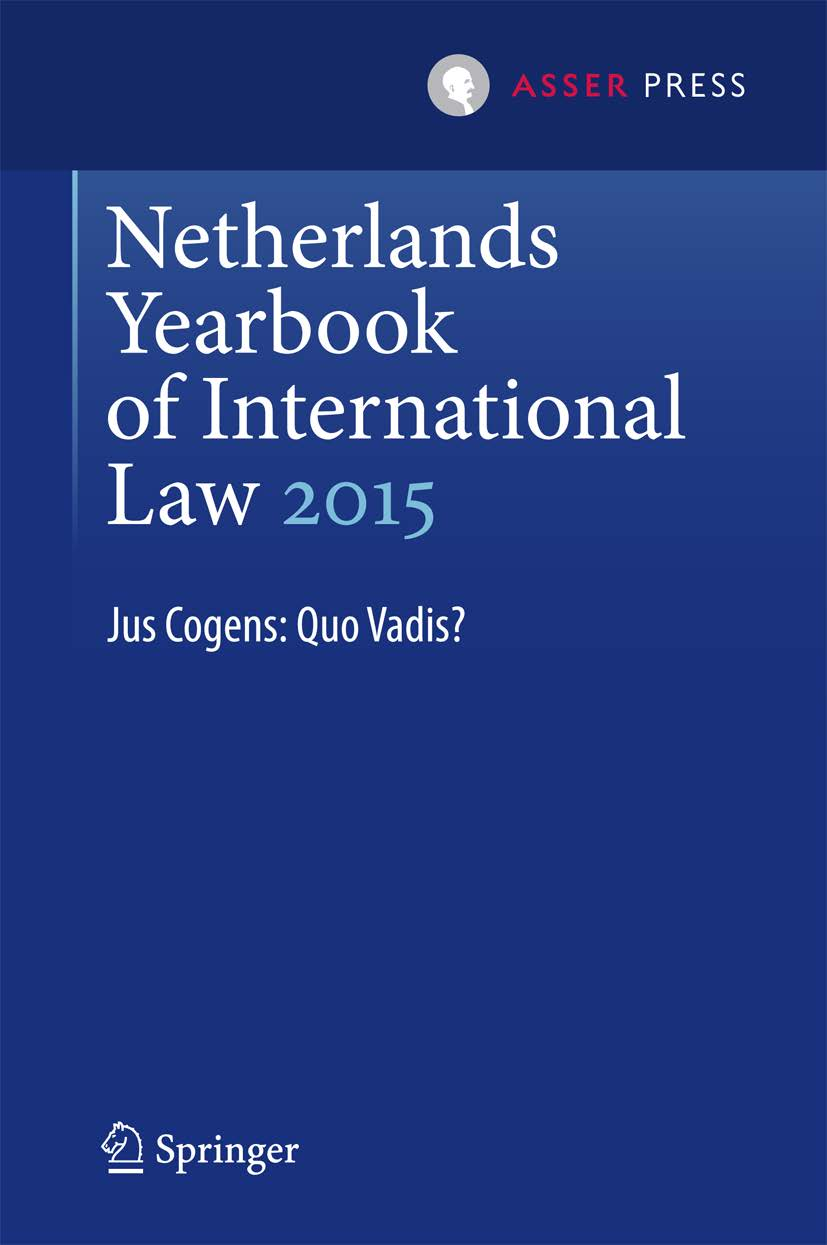 Netherlands Yearbook of International Law - Volume 46, 2015 - Jus Cogens: Quo Vadis?