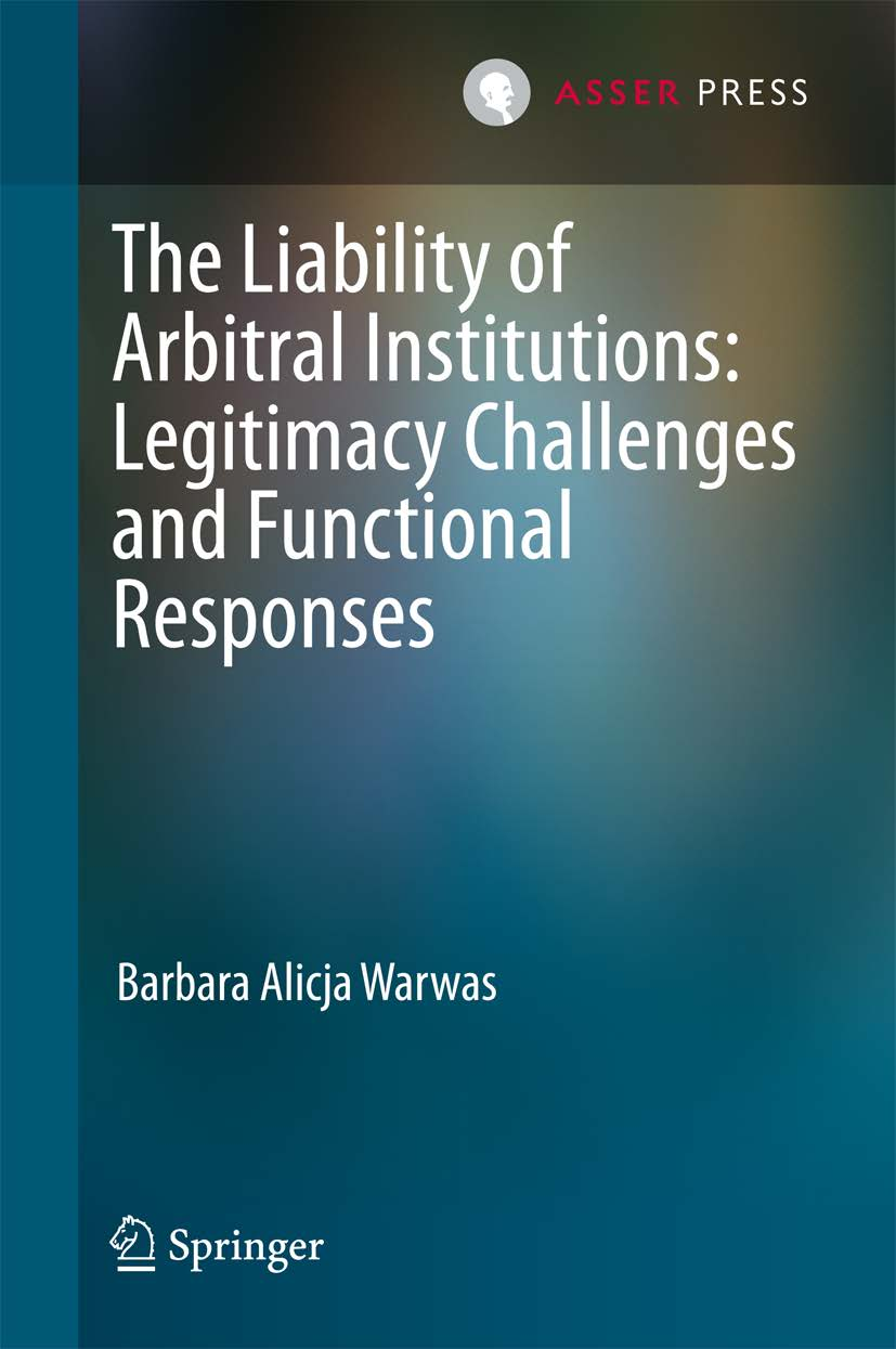 The Liability of Arbitral Institutions: Legitimacy Challenges and Functional Responses