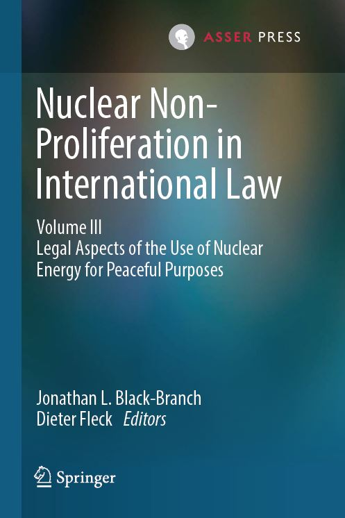 Nuclear Non-Proliferation in International Law - Volume III - Legal Aspects of the Use of Nuclear Energy for Peaceful Purposes