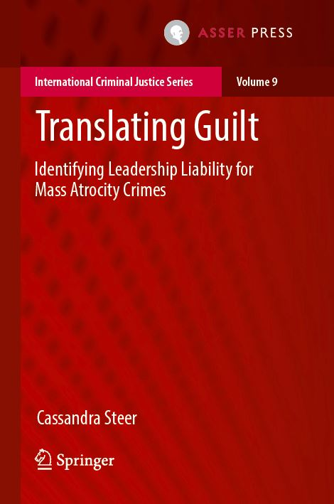 Translating Guilt - Identifying Leadership Liability for Mass Atrocity Crimes