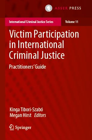 Victim Participation in International Criminal Justice - Practitioners' Guide