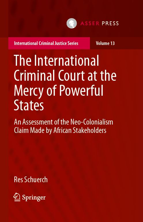 The International Criminal Court at the Mercy of Powerful States - An Assessment of the Neo-colonialism Claim Made By African Stakeholders
