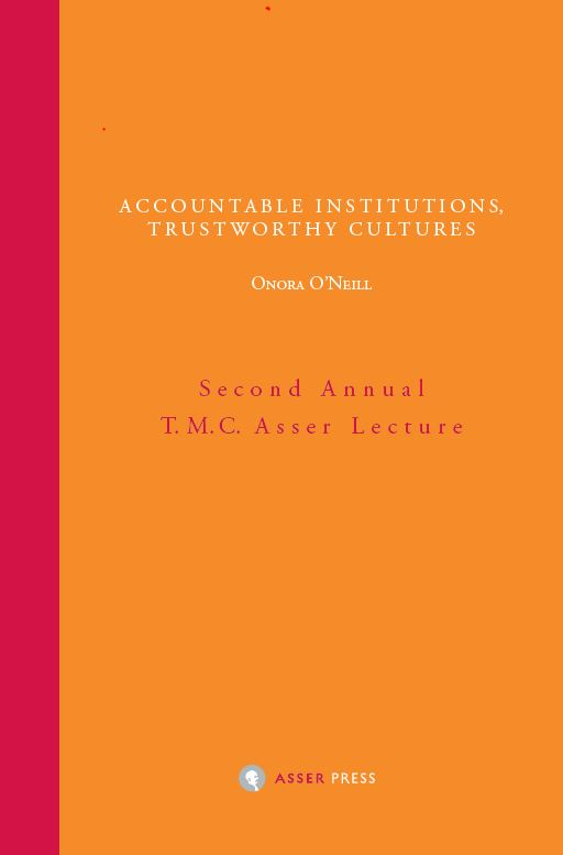 Accountable Institutions, Trustworthy Cultures - Second Annual T.M.C. Asser Lecture