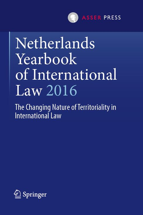Netherlands Yearbook of International Law  - Volume 47, 2016 - The Changing Nature of Territoriality in International Law