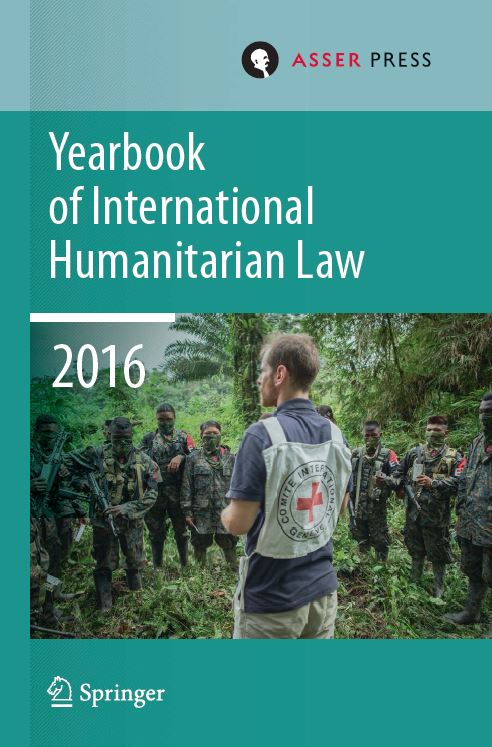 Yearbook of International Humanitarian Law 2016 - Volume 19