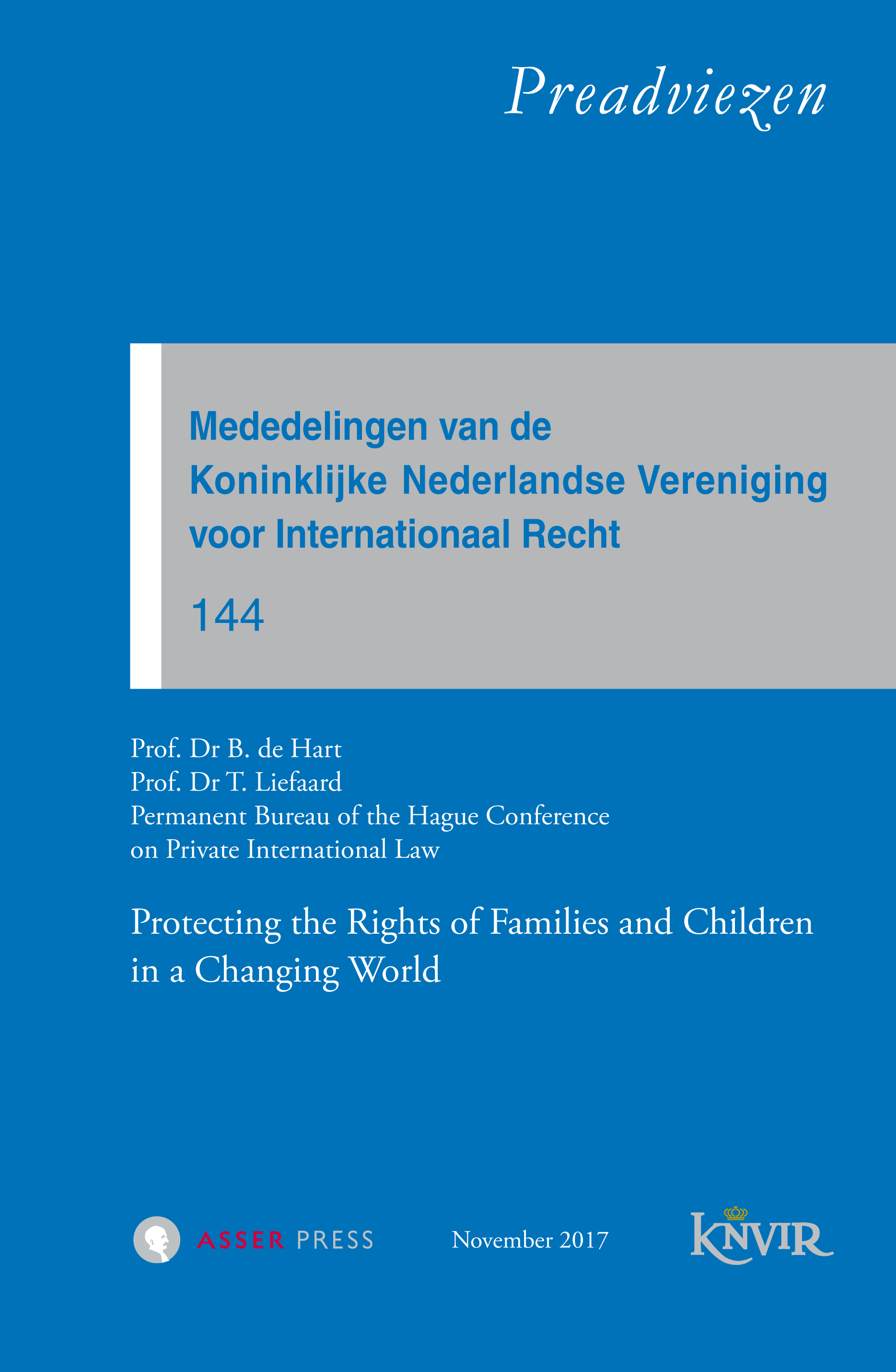 Mededelingen van de Koninklijke Nederlandse Vereniging voor Internationaal Recht - nr 144 - Protecting the Rights of Families and Children in a Changing World