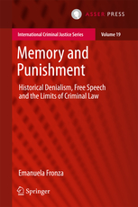 Memory and Punishment: Historical Denialism, Free Speech and the Limits of Criminal Law