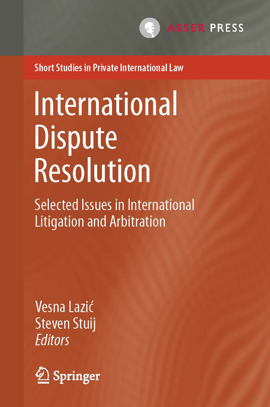 International Dispute Resolution - Selected Issues in International Litigation and Arbitration
