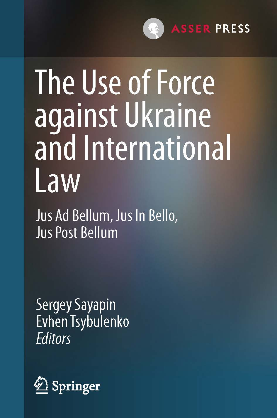 The Use of Force against Ukraine and International Law - Jus ad Bellum, Jus in Bello, Jus Post Bellum