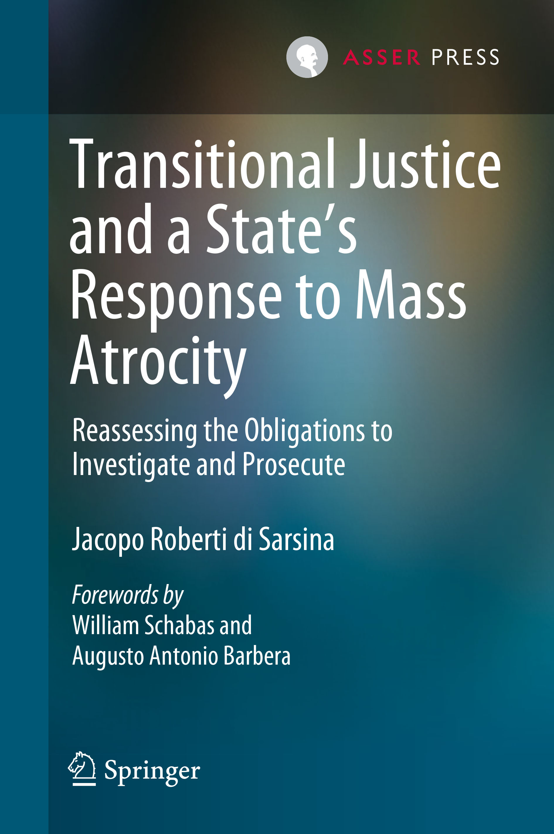 Transitional Justice and a State's Response to Mass Atrocity - Reassessing the Obligations to Investigate and Prosecute