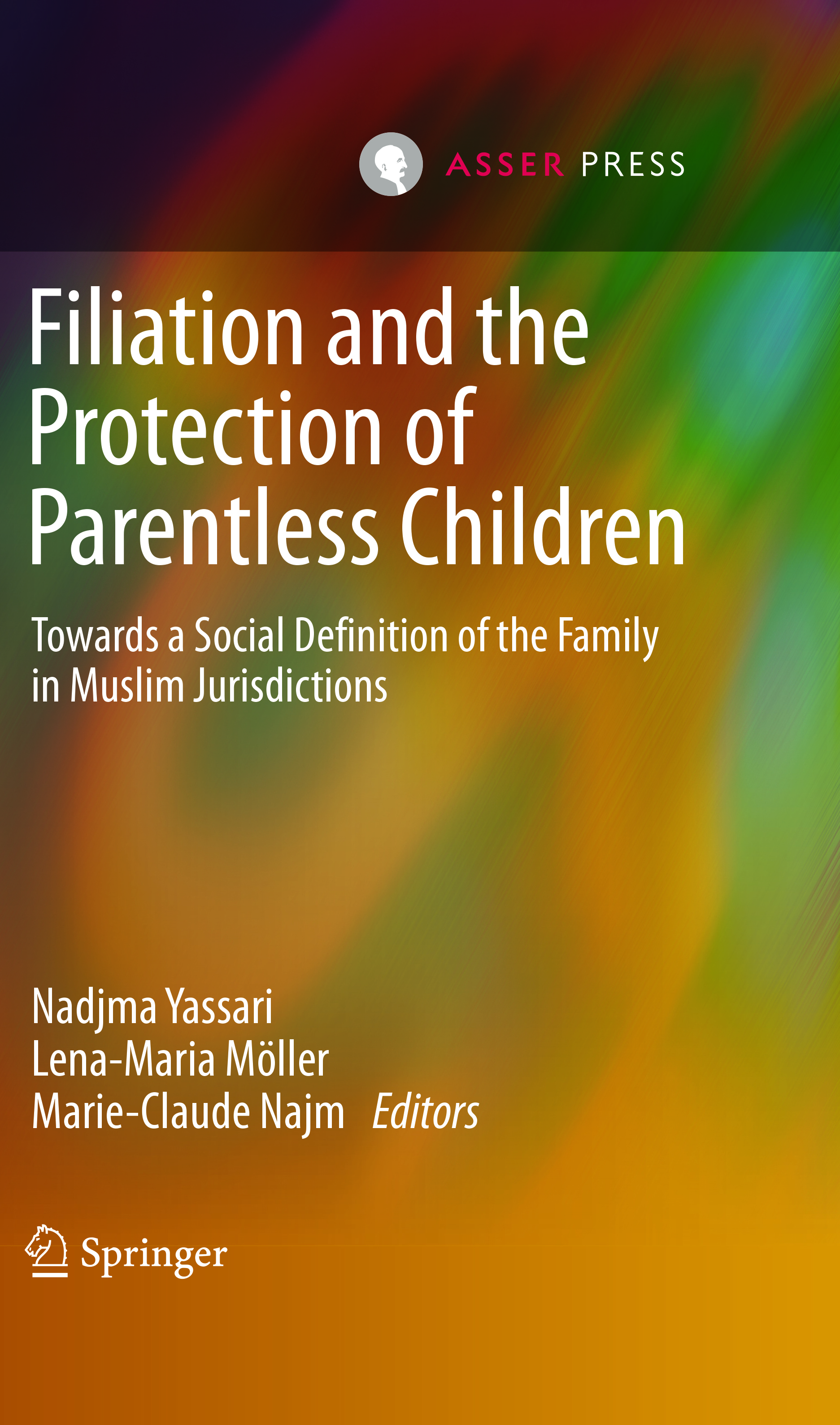 Filiation and the Protection of Parentless Children - Towards a Social Definition of the Family in Muslim Jurisdictions