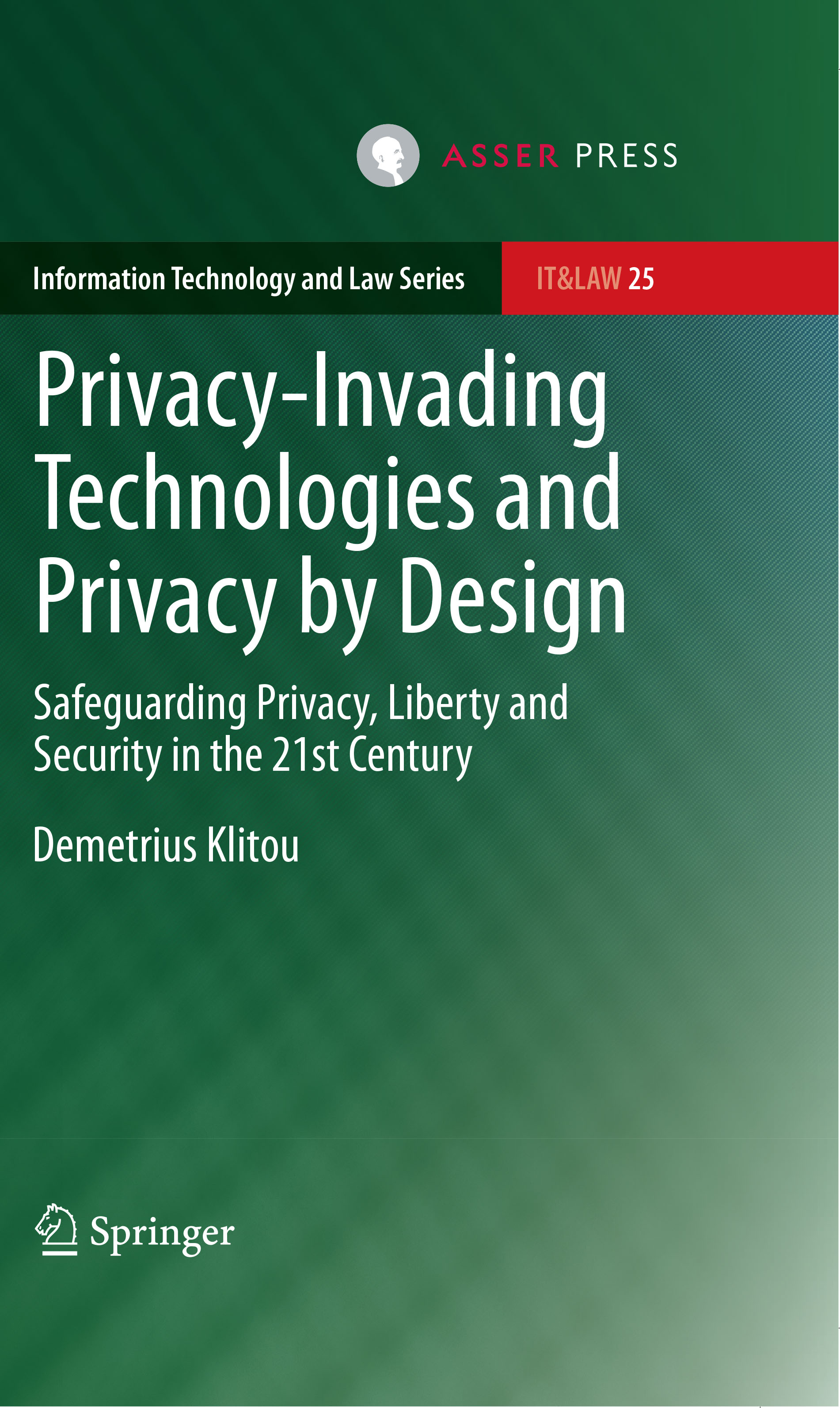 Privacy-Invading Technologies and Privacy by Design - Safeguarding Privacy, Liberty and  Security in the 21st Century