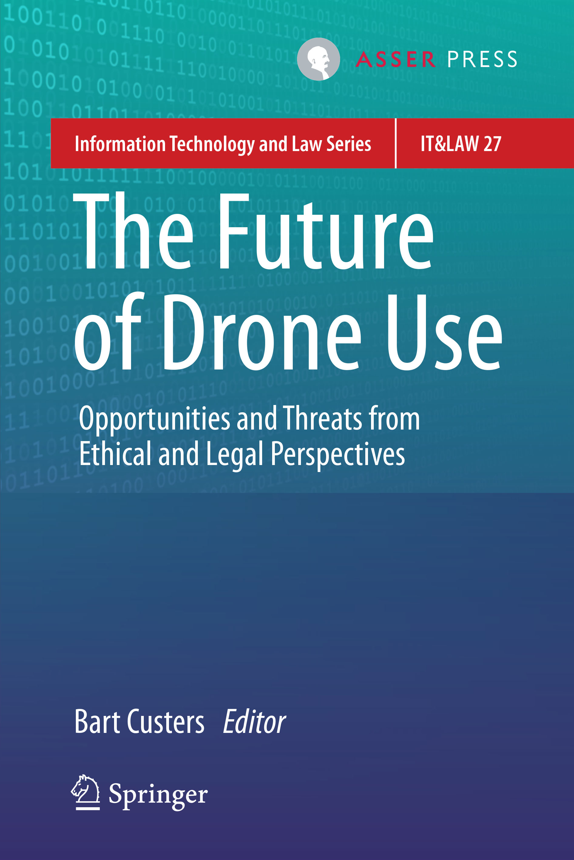 The Future of Drone Use - Opportunities and Threats From Ethical and Legal Perspectives