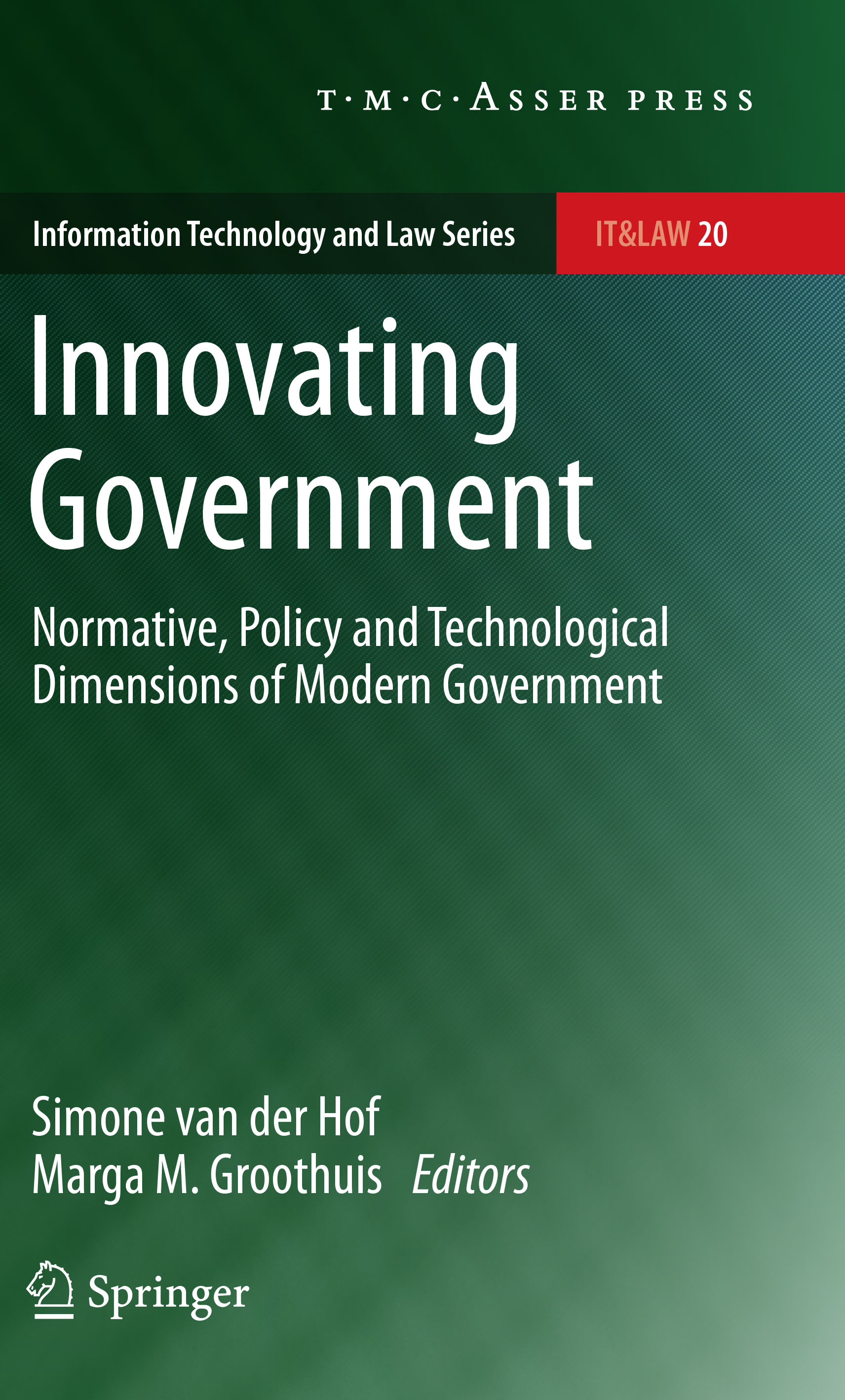 Innovating Government - Normative, Policy and Technological Dimensions of Modern Government