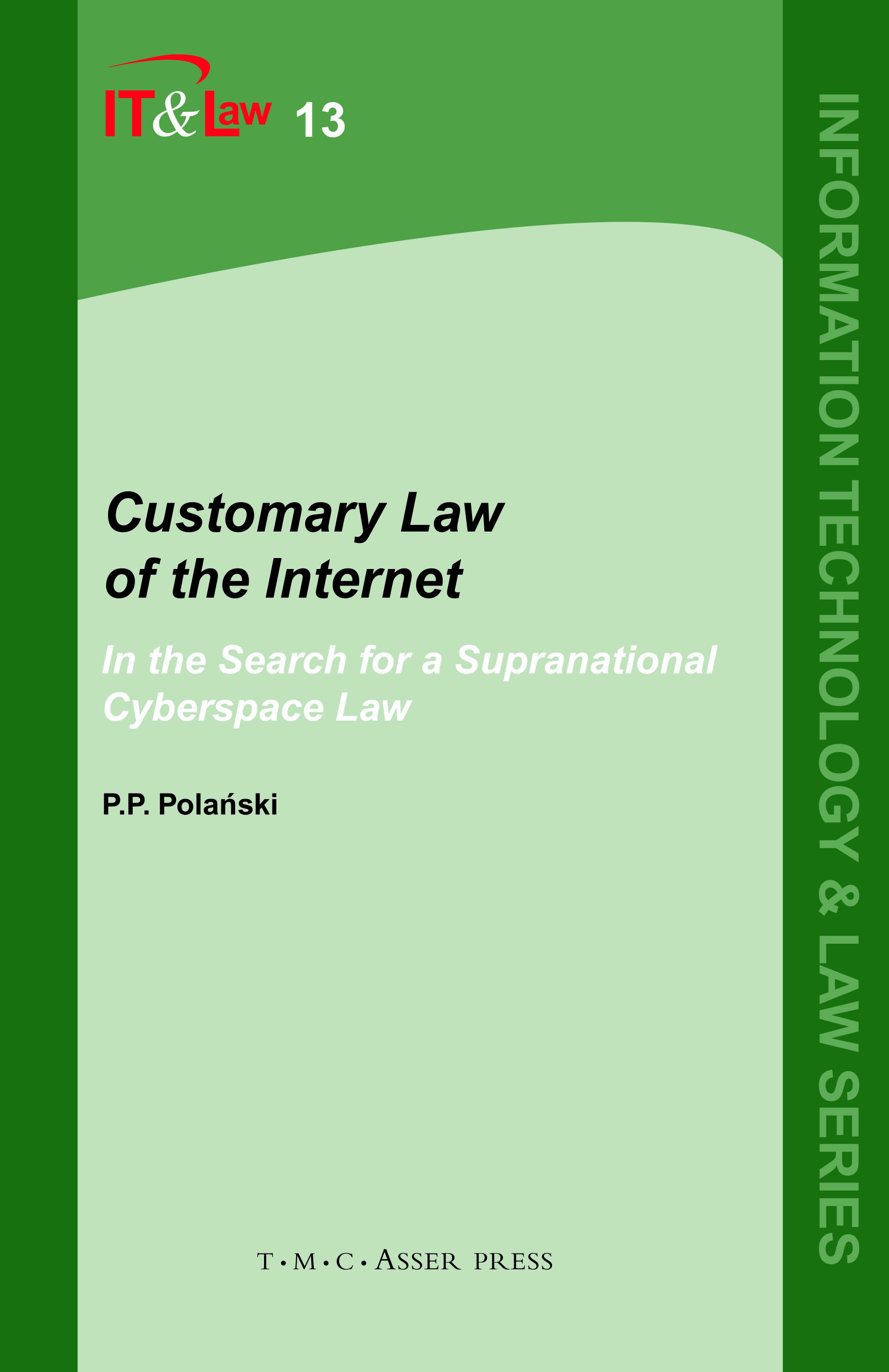 Customary Law of the Internet - In the Search for a Supranational Cyberspace Law