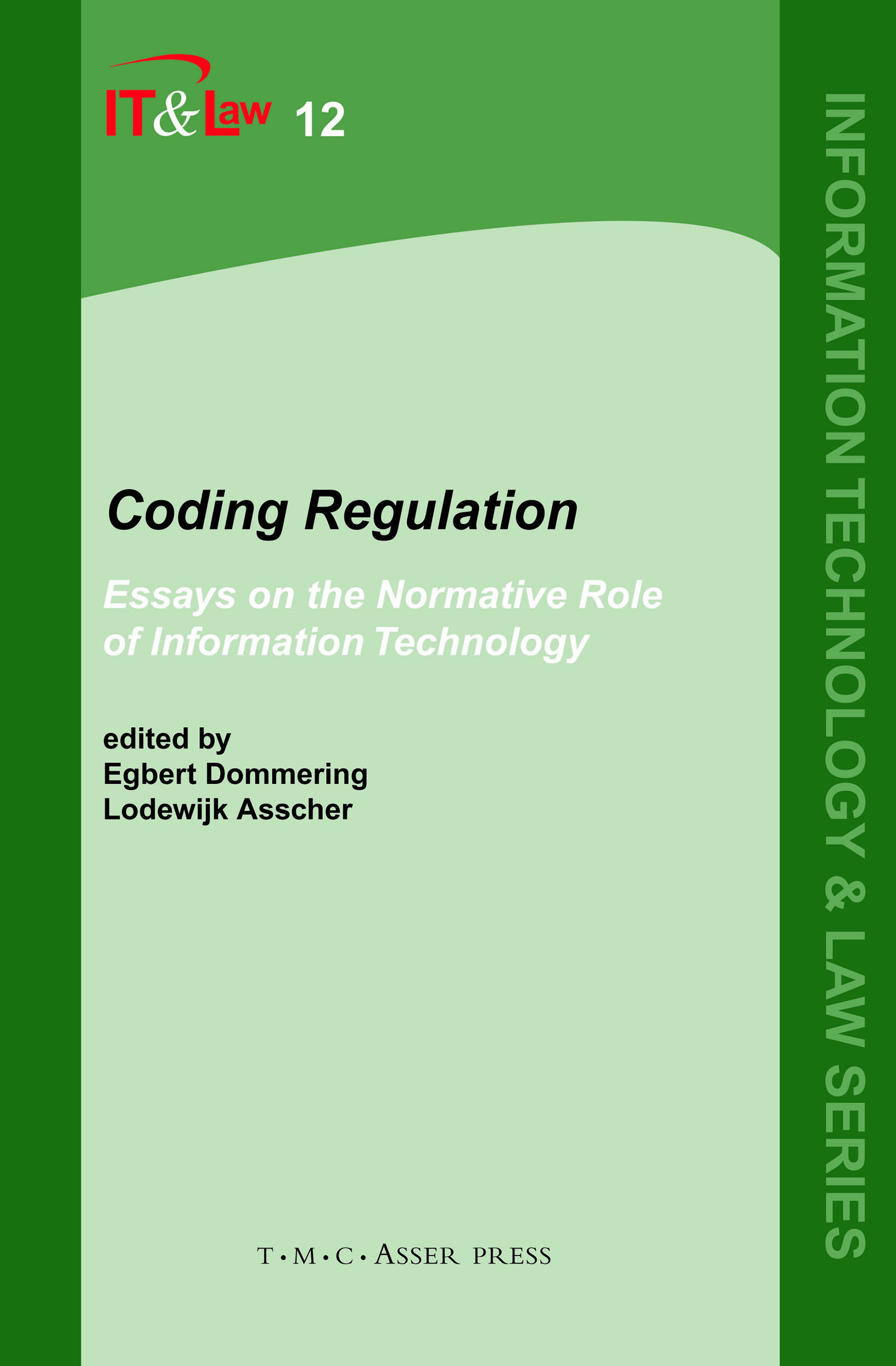 Coding Regulation - Essays on the Normative Role of Information Technology