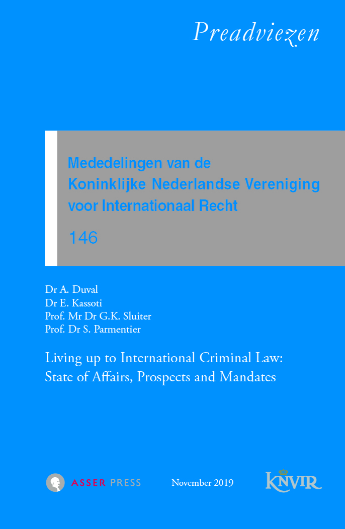 Mededelingen van de Koninklijke Nederlandse Vereniging voor Internationaal Recht - nr 146 - Living up to International Criminal Law: State of Affairs, Prospects and Mandates