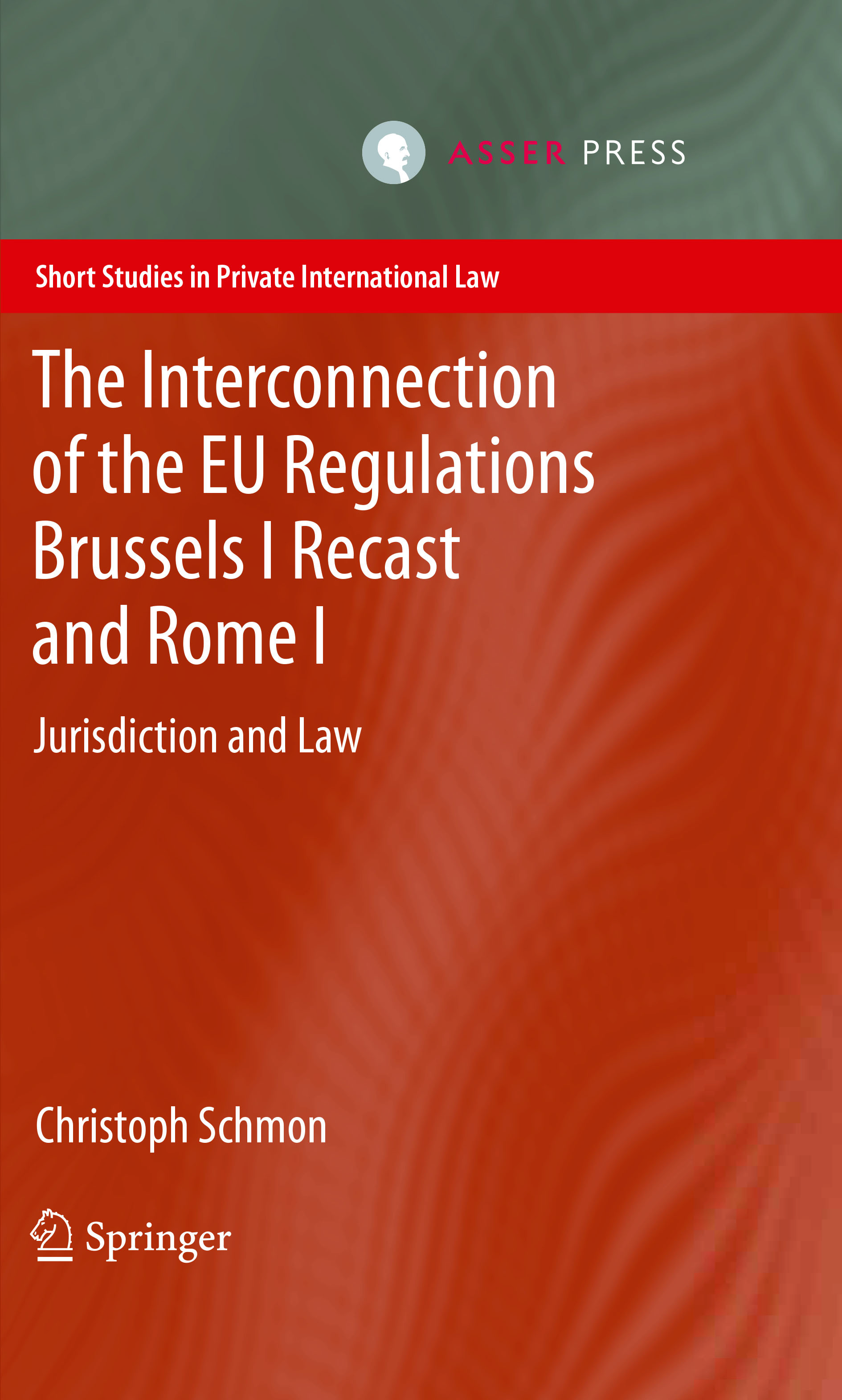 The Interconnection of the EU Regulations Brussels I Recast and Rome I - Jurisdiction and Law
