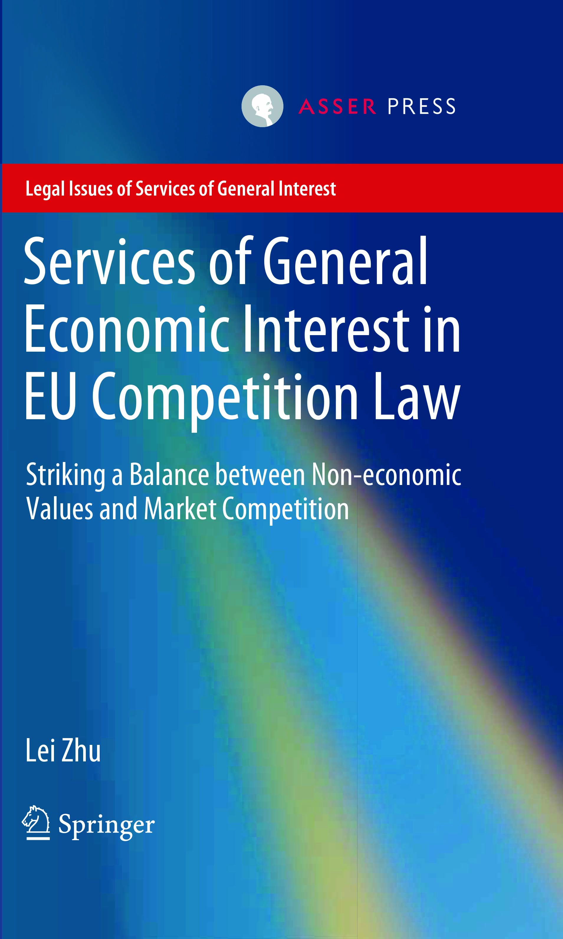 Services of General Economic Interest in EU Competition Law - Striking a Balance between Non-economic Values and Market Competition