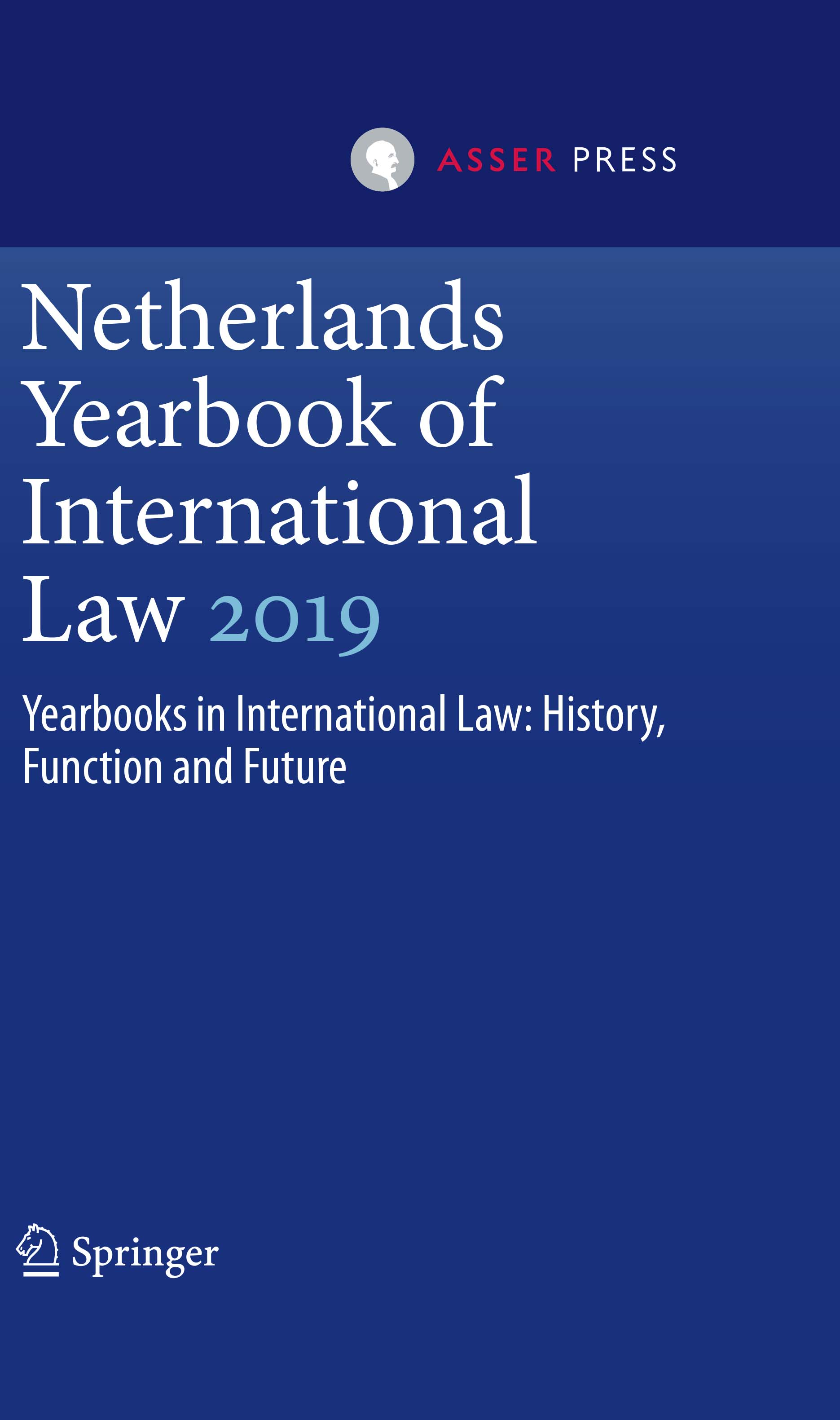 Netherlands Yearbook of International Law 2019 - Yearbooks in International Law: History, Function and Future (50th Volume)