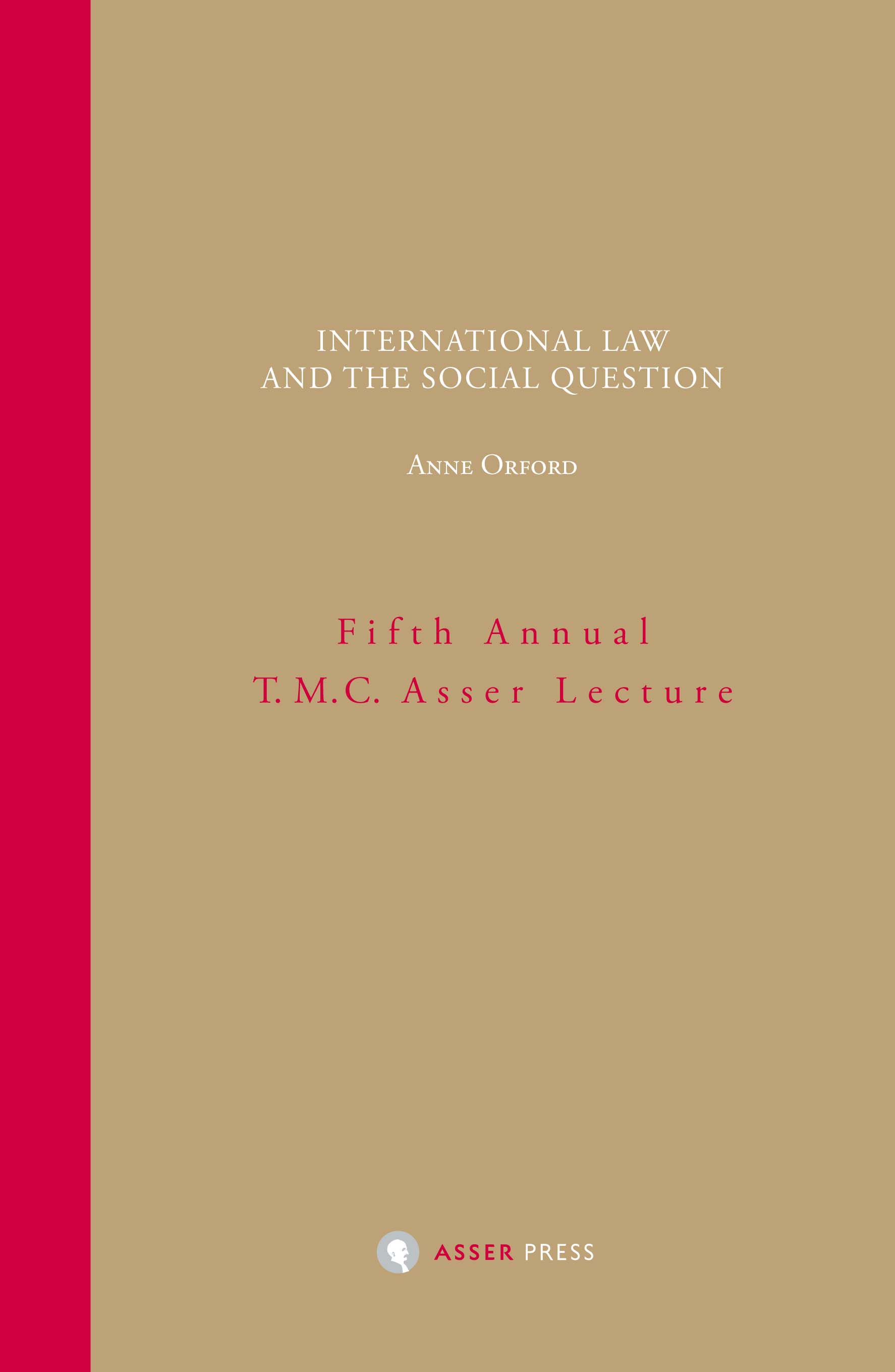 International Law and the Social Question - Fifth Annual T.M.C. Asser Lecture