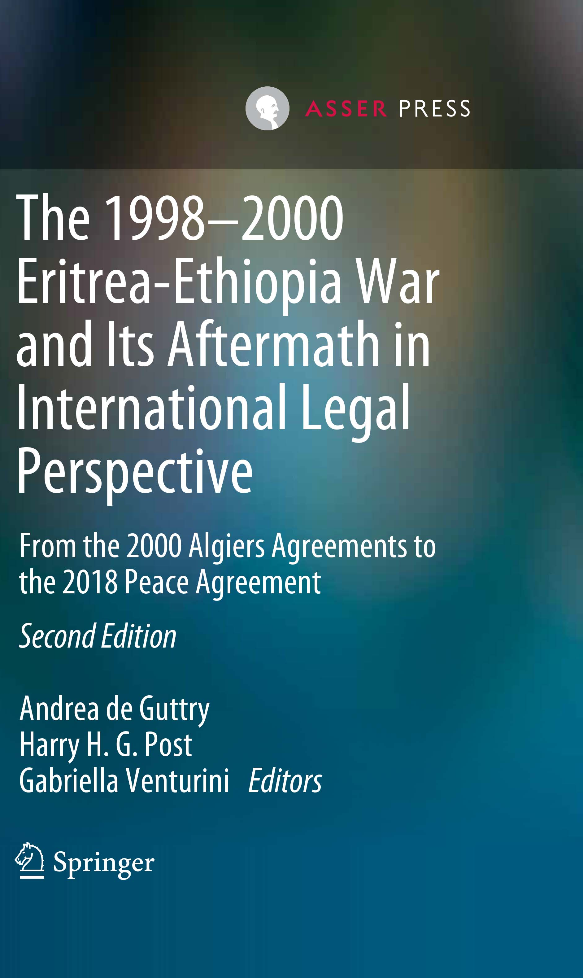 The 1998-2000 Eritrea-Ethiopia War and Its Aftermath in International Legal Perspective - From the 2000 Algiers Agreements to the 2018 Peace Agreement