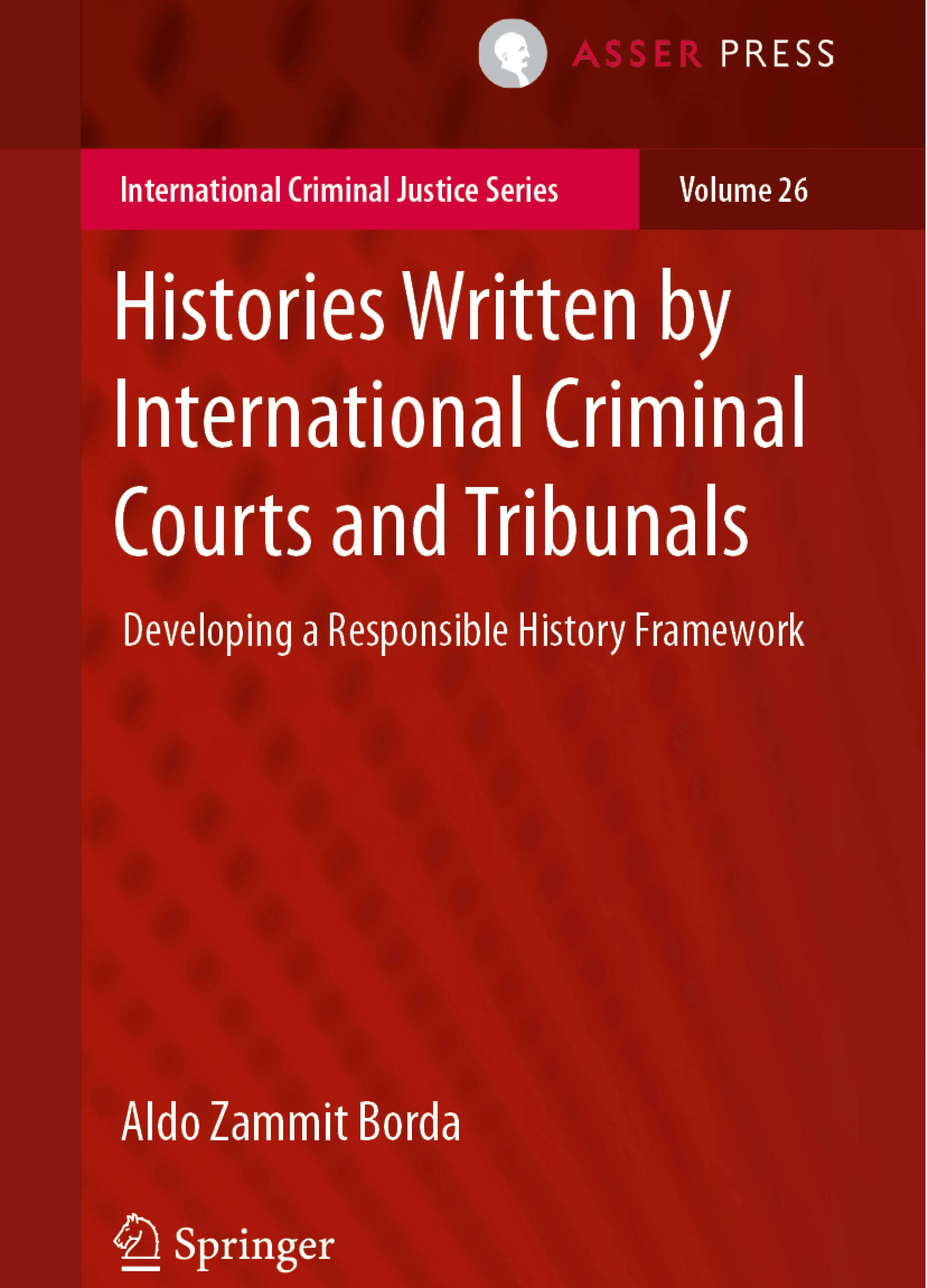 Histories Written by International Criminal Courts and Tribunals - Developing a Responsible History Framework