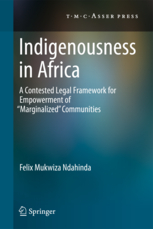 Indigenousness in Africa - A Contested Legal Framework for Empowerment of 'Marginalized' Communities