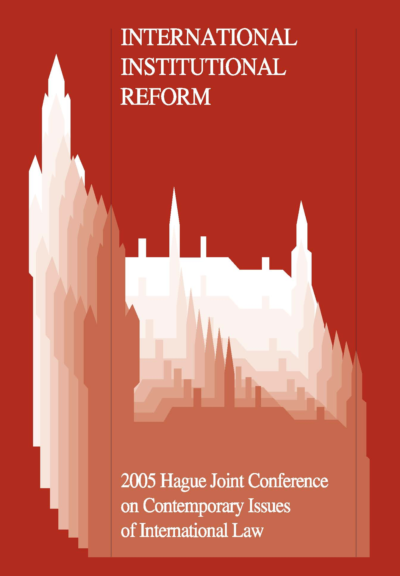 International Institutional Reform - 2005 Hague Joint Conference on Issues of International Law