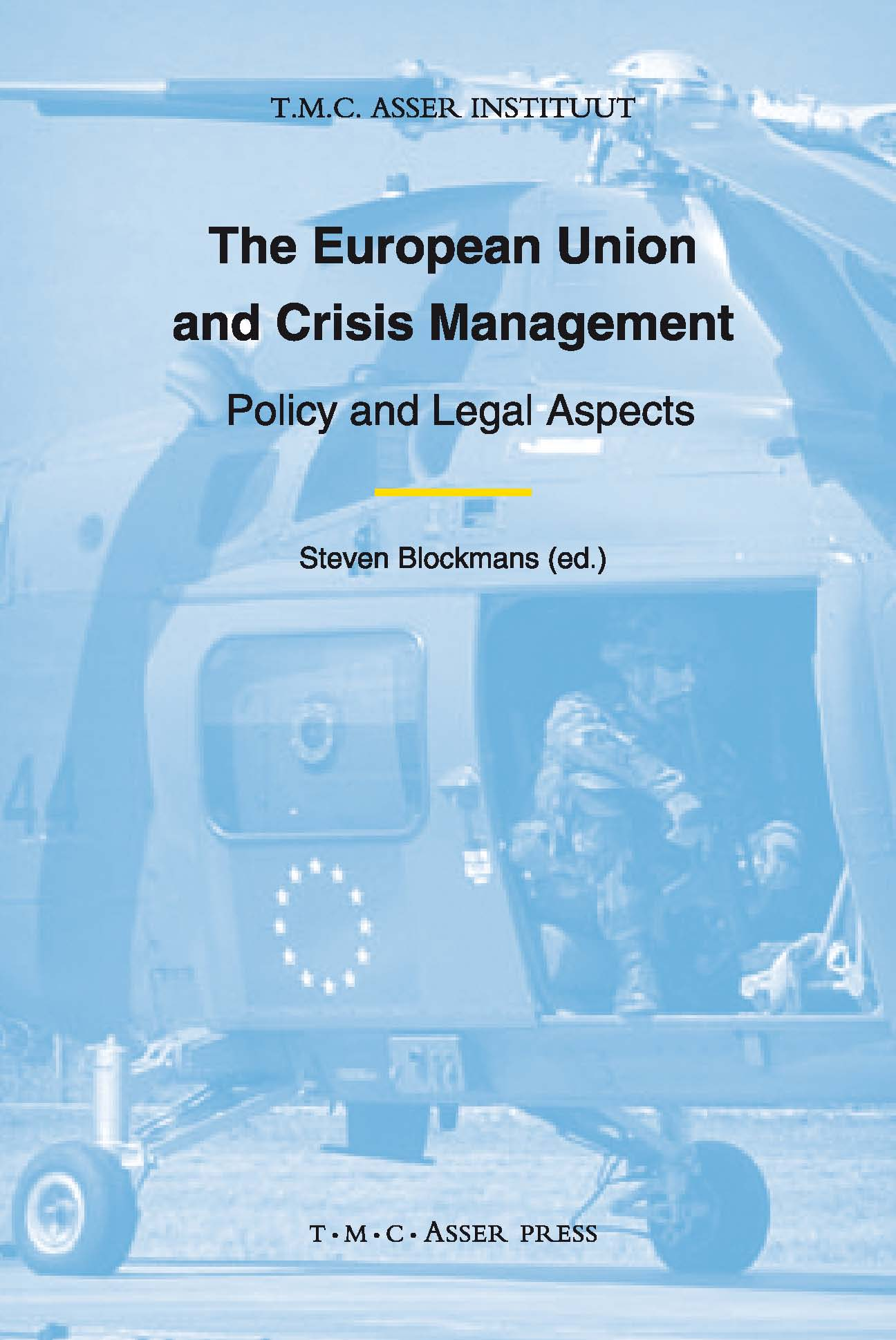The European Union and Crisis Management - Policy and Legal Aspects