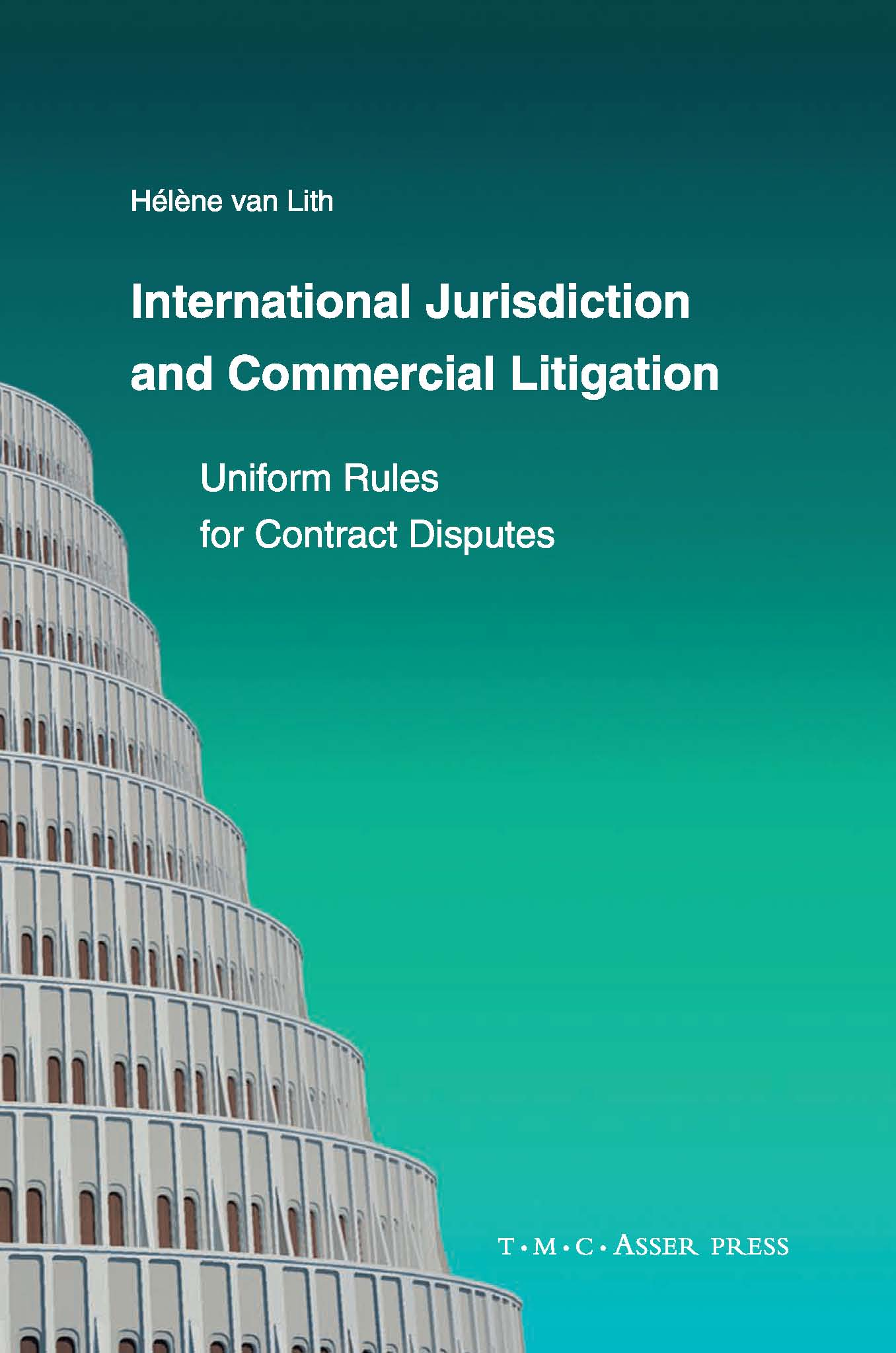 International Jurisdiction and Commercial Litigation - Uniform Rules for Contract Disputes