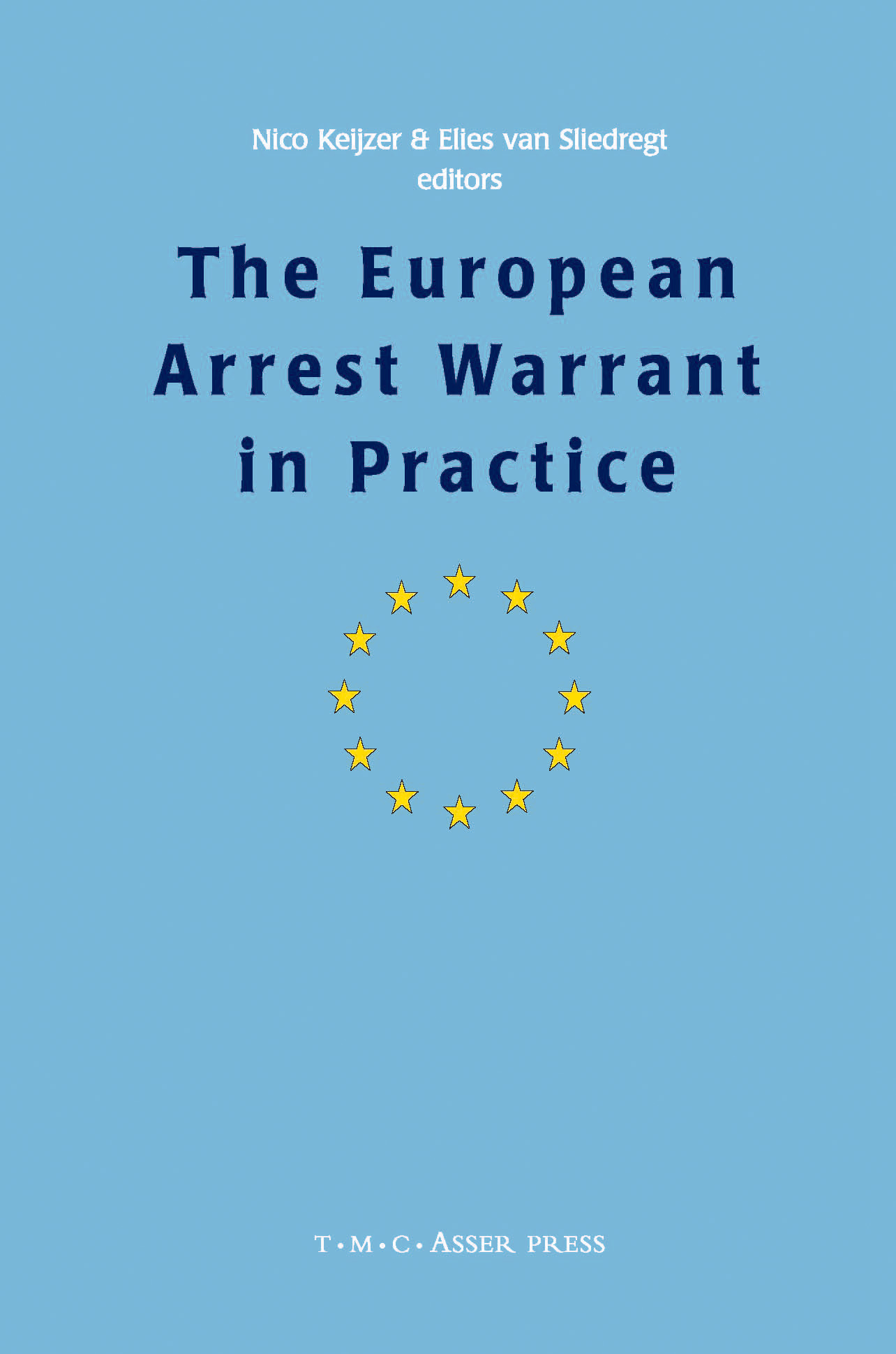 The European Arrest Warrant in Practice