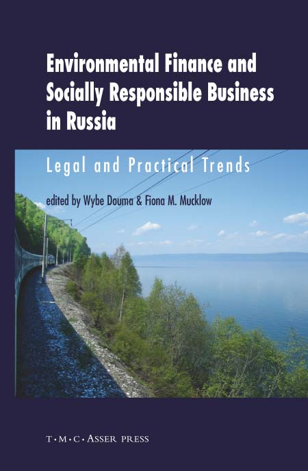 Environmental Finance and Socially Responsible Business in Russia - Legal and Practical Trends