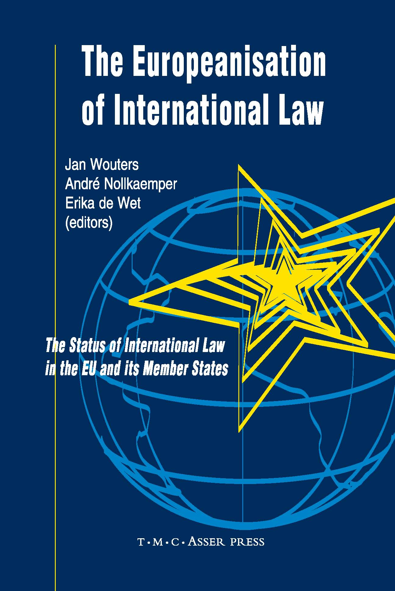 The Europeanisation of International Law - The Status of International Law in the EU and its Member States